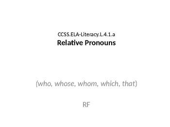 CCSS.ELA-Literacy.L.4.1.a  Relative Pronouns
