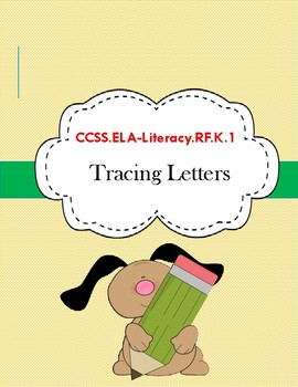 CCSS.ELA.Literacy.RF.K.1. Tracing letters.
