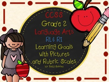CCSS ELA (Rl & RL) Goals with Graphics and Rubrics for Gr 2