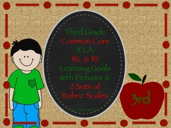 CCSS ELA (Rl & RL) Goals with Graphics & Rubrics for Gr 3 & Self-Monitoring Tool