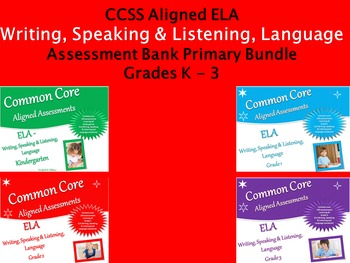 CCSS ELA Writing, Speaking & Listening, Language Assessment  Bundle  Grades K-3