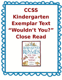 "CCSS Exemplar Text Close Read ""Wouldn't You?"""