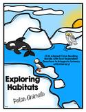 CCSS Exploring Habitats: Polar Animals- 10 Text Close Reading Bundle