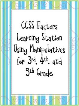 CCSS Factors Learning Station Using Manipulatives