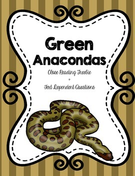 CCSS Green Anacondas: Free Snakes Close Passage + Text Dependent Questions