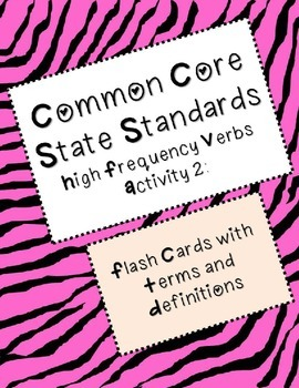 CCSS High Frequency Verbs Activity 2: Flash Cards with Terms and Definitions