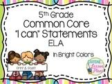 Common Core 5th Grade ELA I Can Statements in Bright Colors