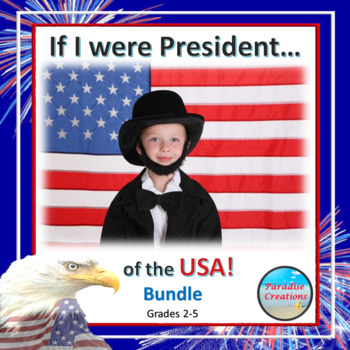 """""""IF I WERE PRESIDENT FOR A DAY"""" BUNDLE TEXT-BASED WRITING ASSIGNMENTS"""