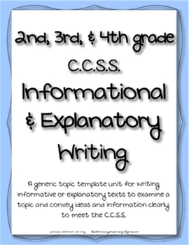 Informational Explanatory Writing - CCSS Anchor Charts & Generic Topic Templates