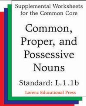 Common, Proper, Possessive Nouns (CCSS L.1.1b)