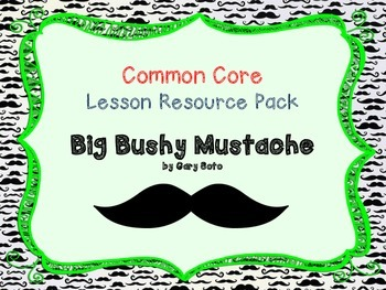 CCSS Lesson Resource Pack for Big Bushy Mustache