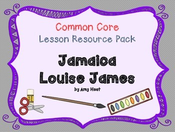 CCSS Lesson Resource Pack for Jamaica Louise James