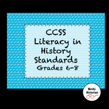 CCSS  Literacy in History  Standards  Grades 6-8