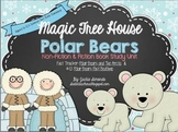 CCSS Magic Tree House Polar Bears *COMBO*Non-Fiction and Fiction Book Study Unit