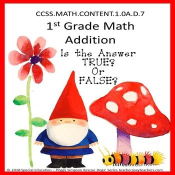 CCSS.Math.Content.1.OA.D.7 True? or False? Gnome Addition SPED/ESL