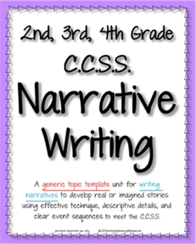 Narrative Writing Unit - CCSS Anchor Charts & Generic Topic Writing