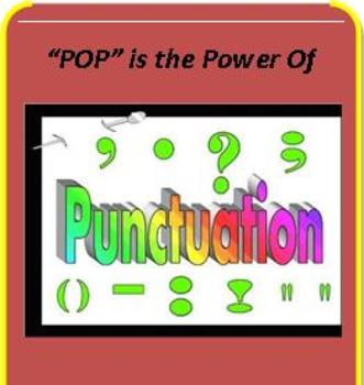 CCSS: POP is The Power of Punctuation! A FUN EYE-OPENER!