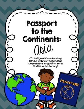 CCSS Passport to the Continents: Asia - 8 Text Close Reading Bundle