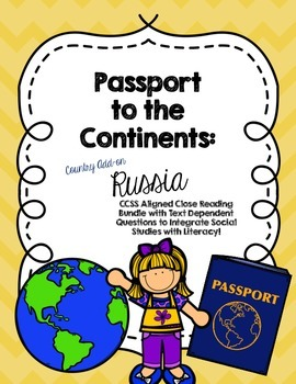 CCSS Passport to the Continents: Country Add on- Russia- Close Reading Bundle