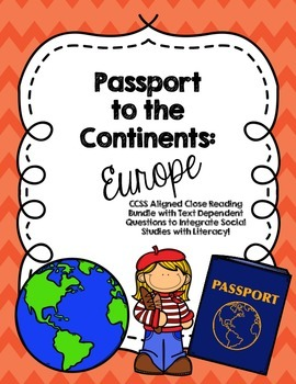 CCSS Passport to the Continents: Europe- 8 Text Close Reading Bundle