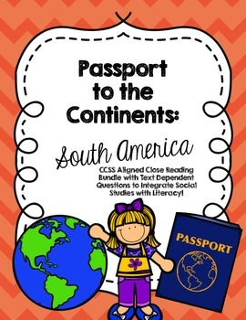CCSS Passport to the Continents: South America - 8 Text Cl