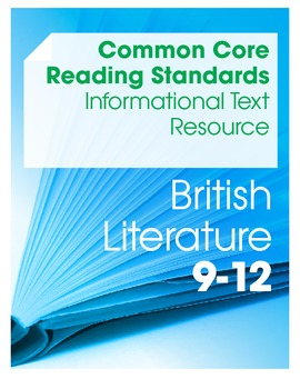 CCSS Reading Standards: Informational Text Resource--British Lit (Grades 9-12)