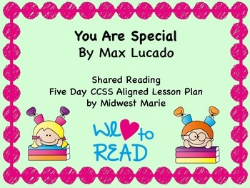 CCSS Shared Reading Lesson Plan - You Are Special by Max Lucado
