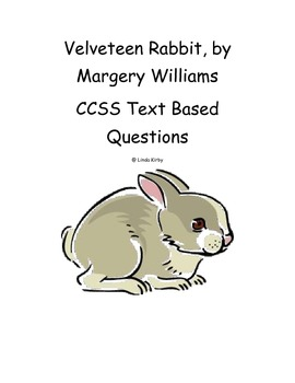 "CCSS Text Based Novel Questions ""Velveteen Rabbit"""