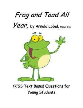 CCSS Text Based Questions, Chapter Book, Frog and Toad All Year