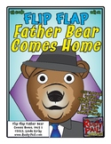 Flip-Flap's: Father Bear Comes Home (1st Grade)