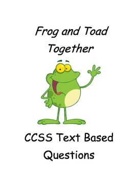 CCSS Text Based Questions, Frog and Toad Together