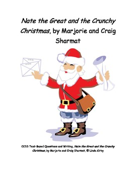 CCSS Text Based Questions, Nate the Great and the Crunchy Christmas