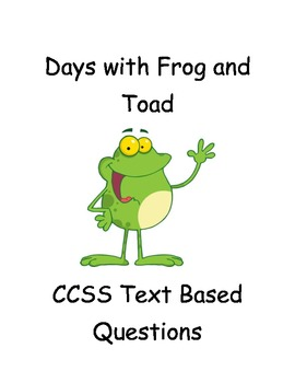 "CCSS Text Based Questions Novel ""Days With Frog and Toad"""