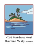 CCSS Text Based Questions, The Cay