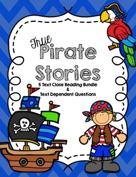 CCSS True Pirate Stories 5 Text Close Reading Pack with Text Dependent Questions