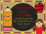 CCSS WRITING Goals with Graphics and Rubrics for First Grade