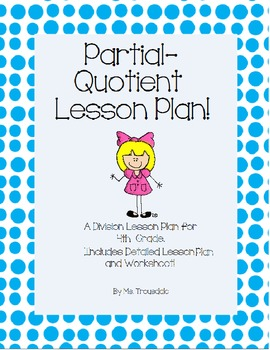CCSS aligned Partial Quotient Division Lesson Plan and Worksheet