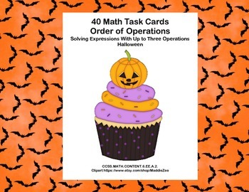 Simplifying Expressions-CCSS.MATH.6.EE.A.2.C-40 Math Task Cards-Halloween