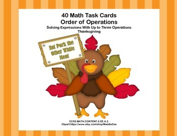 Simplifying Expressions-CCSS.MATH.6.EE.A.2.C-40 Math Task Cards- Thanksgiving