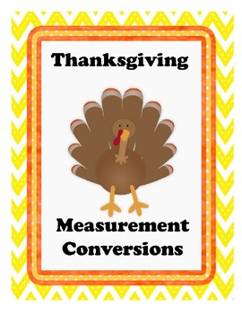 Thanksgiving Math: PERSONALIZED Measurement Conversions 6.RP.A.3