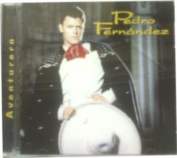 CD:PEDRO FERNANDEZ -AVENTURERO