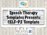 CELF:P-2 Template | Speech Therapy Assessment