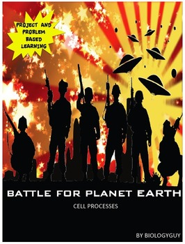 CELLS, Cell Processes: Battle Planet Earth (Project based learning)