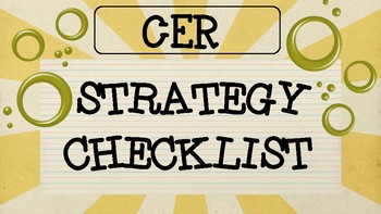CER Strategy -- Claim, Evidence, Reasoning Student Friendly Checklist