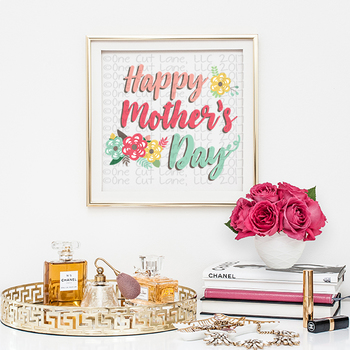 CF171 Happy Mothers Day Cut File