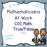 CGI Math Number Talks: True False- Fractions edition Fourth Grade