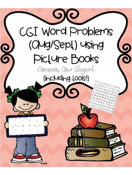CGI Word Problems (August & September) using Picture Books (tools included!)