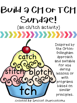 CH or TCH? Build a Sundae Literacy Center/Activity Orton-G