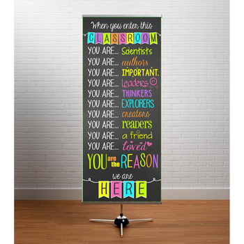 CHALK - Classroom Decor: LARGE BANNER, When you enter this classroom - BRIGHTS