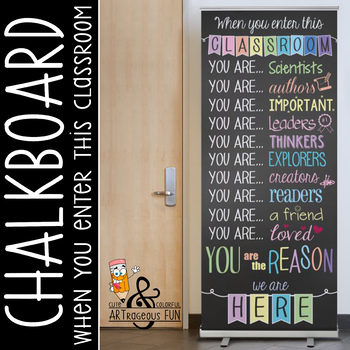CHALK - Classroom Decor: LARGE BANNER, When you enter this classroom